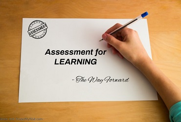 ASSESSMENT FOR LEARNING — THE WAY FORWARD