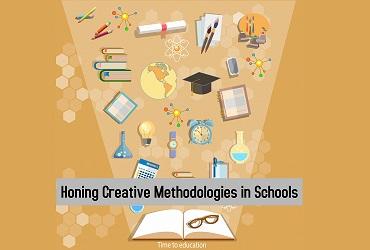 HONING CREATIVE METHODOLOGIES IN SCHOOLS